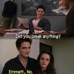 Lol Emmett, no. // Twilight