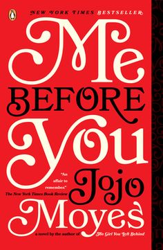 Me Before You by Jojo Moyes, now in paperback