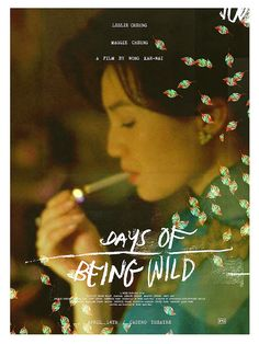 Days of Being Wild (A Fei jingjyuhn) is a 1990 Hong Kong film directed by Wong Kar-wai. Love Movie, I Movie, Movies To Watch, Good Movies, Film Watch, Cinema Posters, Movie Posters, Spoke Art, Hongkong