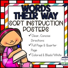 This file includes four word sort instruction posters to be used with Words Their Way word sorts. The sorts include: Regular Word Sort, Speed Sort, Blind Sort, and Word Hunt. The instructional posters are useful for students at any level.