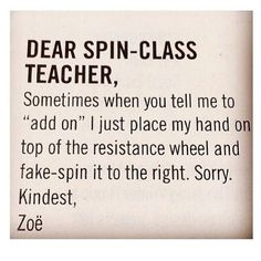 Dear class, sometimes I do the same thing. Spin Class Humor, Class Memes, Class Quotes, Spin Quotes, Funny Quotes, Work Quotes, Workout Memes, Exercise Meme, Funny Workout