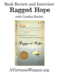 Ragged Hope: Surviving the Fallout of Other People's Choices by Cynthia Ruchti {Book Review and Interview} | A Virtuous Woman