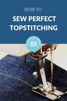 How to sew perfect topstitching. A sewing tutorial