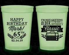 65th Birthday Glow in the Dark Cups, I'm not getting older, I'm just becoming a classic, classic radio, Glow Birthday Party (20056)