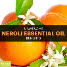 Neroli essential oil - Dr. Axe http://www.draxe.com #health #holistic #natural
