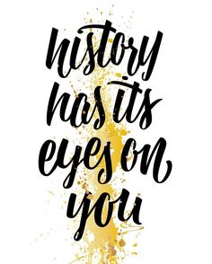 Just remember from here on in history has its eyes on you.  #Hamilton @hamiltonmusical #typography #handlettering #lettering by joshuaphillips_