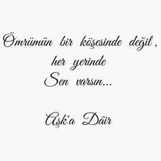 AKIN  ÖZAYDIN Cool Words, Love, Quotes, Quotation, Amor, Qoutes, Quotations, I Like You, Sayings