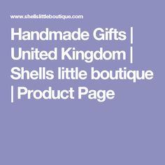 Handmade Gifts | United Kingdom | Shells little boutique | Product Page
