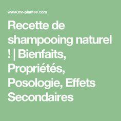 Recette de shampooing naturel !   Bienfaits, Propriétés, Posologie, Effets Secondaires