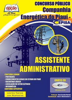 Apostila Concurso Companhia Energética do Estado do Piauí - CEPISA / 2013: - Cargo: ASSISTENTE ADMINISTRATIVO