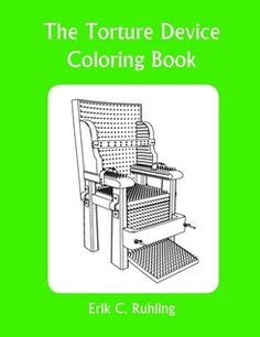 The Torture Device Coloring Book