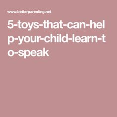 5-toys-that-can-help-your-child-learn-to-speak