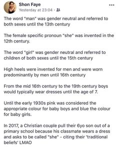 Prounouns in the Century and gender through history. Really want to research this to see if it's true. Pray For Venezuela, Word Girl, Faith In Humanity, Look At You, Social Issues, In This World, Equality, Just In Case, Fun Facts