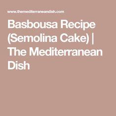 Basbousa Recipe (Semolina Cake) | The Mediterranean Dish