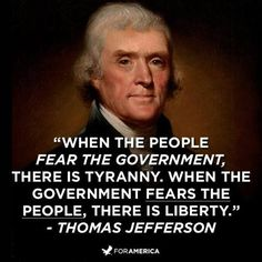 It's time for the government to fear the people! Again!!