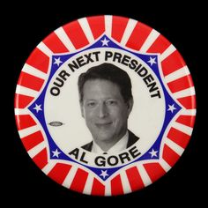 "2000 Al Gore ""Our Next President"" 2 7/16"" Presidential Campaign Pinback Button | eBay"
