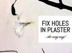Fix Holes in Plaster the Easy Way. For those of us who struggle with plaster walls!