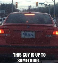 This guy is up to something. dude lol ill get a lic. plate like this (; Funny Shit, The Funny, Funny Stuff, Freaking Hilarious, Stupid Stuff, Freaking Awesome, Awesome Stuff, Funny Images, Funny Pictures