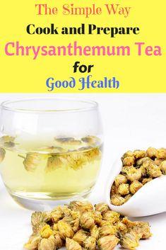 The Simple Way to Cook and Prepare Chrysanthemum Tea for Good Health Tea Recipes, Pumpkin Recipes, Lunch Recipes, How To Make Tea, Food To Make, Chrysanthemum Tea, Avocado Seed, Salad In A Jar