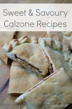sweet and savoury calzone recipe