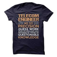 TELECOM ENGINEER We Do Precision Guess Work Questionable Knowledge T-Shirts, Hoodies. BUY IT NOW ==► Funny Tee Shirts