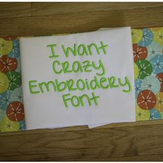 I Want Crazy Embroidery Font Monogram Alphabet Designs by JuJu machine embroidery designs