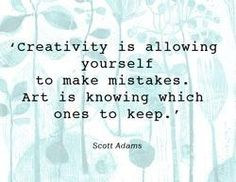 Artsicle - Creativity Is Allowing Yourself To Make Mistakes. Art Is Knowing Which Ones To Keep. - Scott Adams