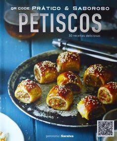 Petiscos - 30 Receitas Deliciosas - Col. Prático & Saboroso