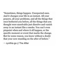 pinterest: cynthia_go | cynthia go, quotes, words, prose, thoughts, poetry, before and after, change quotes, new beginnings, love, heartbreak, creative writing, tumblr