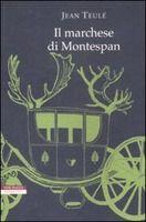 Il marchese di Montespan - Jean Teulé - Libro - Neri Pozza - I narratori delle tavole   IBS
