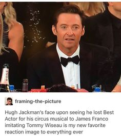 "I agree! Even Hugh Jackman, literally the nicest person ever!!, is like, ""For real???"" Hugh Jackman deserves all of the awards!!!"