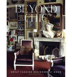 Beyond Chic: Great Fashion Designers at Home : Hardback : Ivan Terestchenko : 9780865652873