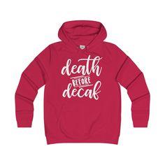 Death Before Decaf Hoodie