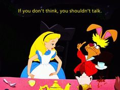 ahhh wise words from alice in wonderland