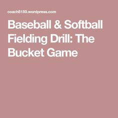 Baseball & Softball Fielding Drill: The Bucket Game