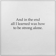 Quotes Feelings Alone Strength 45 Ideas For 2019 Left Alone Quotes, Living Alone Quotes, Stand Alone Quotes, Feeling Alone Quotes, Mood Quotes, Feeling Left Out Quotes, I Feel Alone, Negativity Quotes, Fighting Quotes