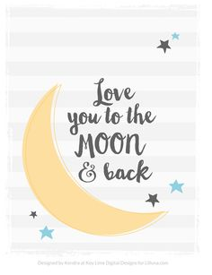 Love you to the Moon and Back printable!