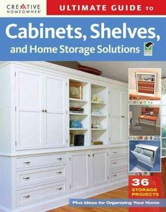 Today's homeowners are looking to create additional storage space in the home with the most design flair possible. Ultimate Guide to Cabinets, Shelves & Home Storage Solutions addresses a problem that