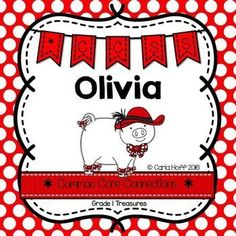 Olivia - First Grade Treasures - Common Core Connections for comprehension, phonics, high frequency words, grammar, and fluency.  Games, centers, printables!  Easy prep!