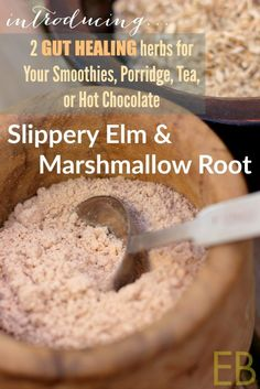 SLIPPERY ELM and MARSHMALLOW ROOT: 2 Gut-Healing Ingredients for Your Smoothies, Porridge, Tea, or Hot Chocolate - Eat Beautiful Bloody Mary, Natural Medicine, Herbal Medicine, Herbal Remedies, Natural Remedies, Health Remedies, Holistic Remedies, Cough Remedies For Adults, Herbs For Health
