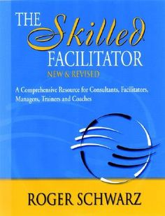 Schwarz: The Skilled Facilitator