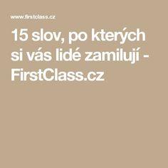 15 slov, po kterých si vás lidé zamilují - FirstClass.cz