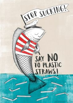 Stop sucking: say no to plastic straws! Environmental issue. Save our oceans. No straws. Zero waste. Plastic free.
