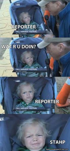 REPORTER STAHP. juajuajuajuajuaj