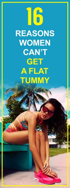16 reasons women can't get a flat tummy