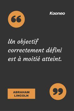 [CITATIONS] Un objectif correctement défini est à moitié atteint. ABRAHAM LINCOLN #Ecommerce #Kooneo #Abrahamlincoln #Objectif : www.kooneo.com