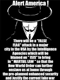 """Here's a question for anyone who reads a lot of  """"conspiracy theories"""". What if, all these """"warnings"""" about Islam and ISIS, their supposed connections to Obama , even all those """"photos"""" of the """"abominable"""" practices of some Muslims, ARE the false flags to get you so riled up that you demand war against them and YOUR children will die so a few can get rich"""