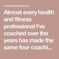 Almost every health and fitness professional I've coached over the years has made the same four coaching mistakes with their clients. If you can be one of the few to avoid them, you'll stand out as a true super coach. Tv Doctors, Precision Nutrition, Master Class, Metabolism, Mistakes, Over The Years, Need To Know, Coaching, Health Fitness
