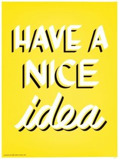 """Have A Nice Idea"" Poster Design"