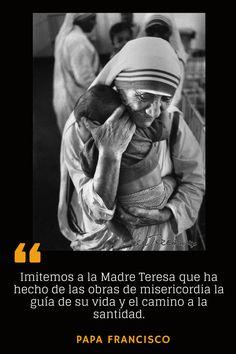 Imitemos a la Madre Teresa que ha hecho de las obras de misericordia la guía de su vida y el camino a la santidad.